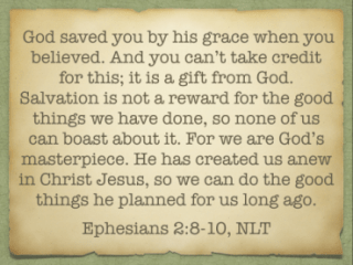 Ephesians 2:8-10, NLT